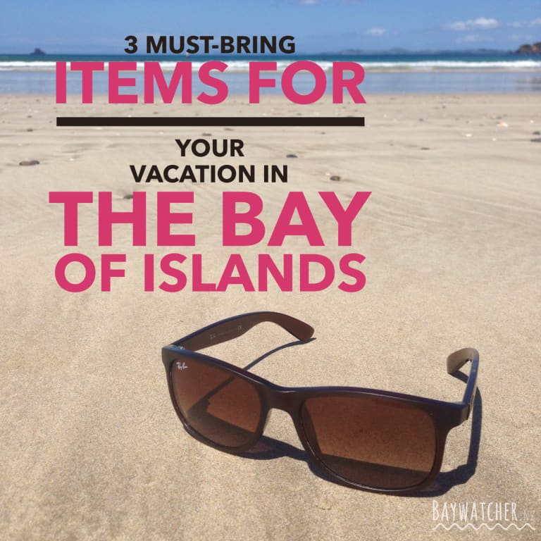 3 must-bring items for your vacation in the Bay of Islands